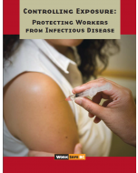 Controlling Exposure: Protecting Workers from Infectious Disease