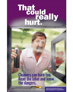 That could really hurt: Cleaners can burn too. Read the label and know the dangers.