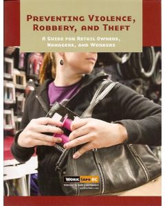 Preventing Violence, Robbery, and Theft: A Guide for Retail Owners, Managers, and Workers