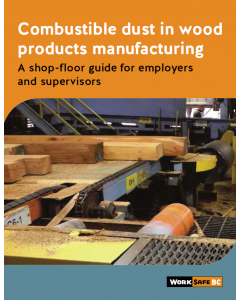 Combustible Dust in Wood Products Manufacturing: A Shop-Floor Guide for Employers and Supervisors