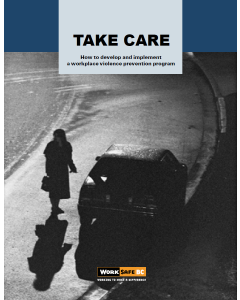 Take Care - How to develop & implement a workplace violence prevention program