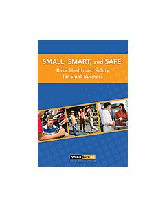 Small, Smart, and Safe: Basic Health and Safety for Small Business