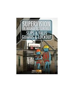 Supervision In Manufacturing: Slips & Falls, Guards & Lockout