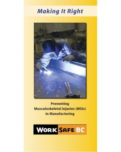 """Making it Right: Preventing Muscoskeletal Injuries (MSIs) in Manufacturing"" infoflip"