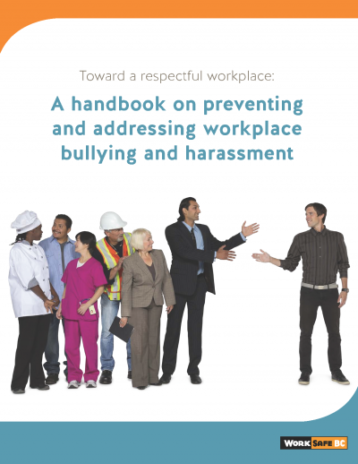Toward a respectful workplace: A handbook on preventing and addressing workplace bullying and harassment